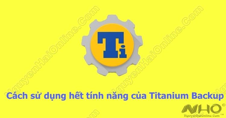Su-Dung-Het-Cac-Tinh-nang-Titanium-Backup