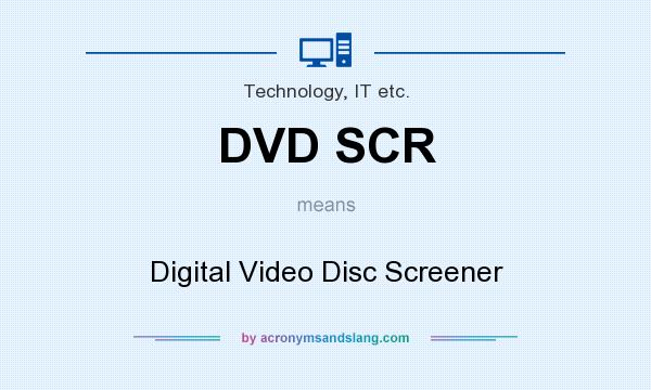 DVD SCR means - Digital Video Disc Screener