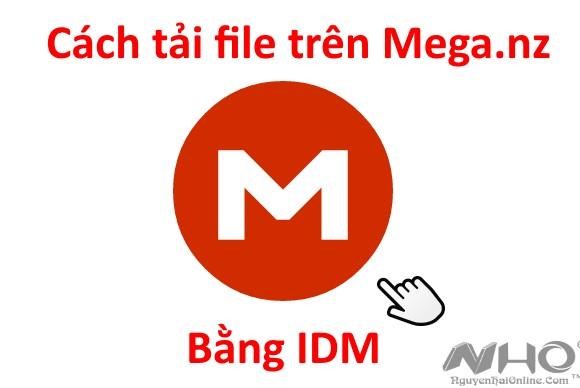 Tai file tren Mega.nz bang IDM moi nhat