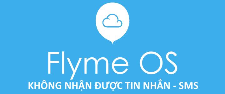 ROM FlymeOS khong nhan duoc tin nhan